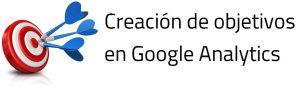 Creación de Objetivos en Google Analytics